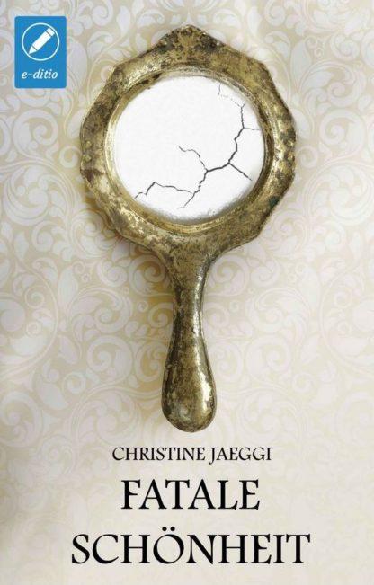 Fatale-Schönheit-Frauenroman-Christine-Jäggi-2015