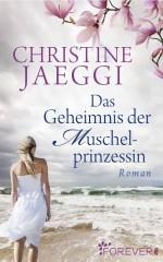 Das Geheimnis der Muschelprinzessin von Christine Jaeggi